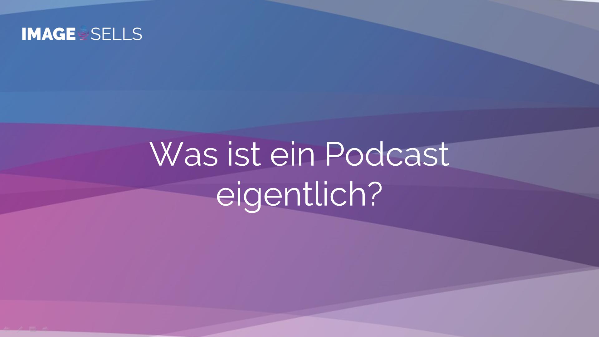 Was ist ein Podcast eigentlich? -#001