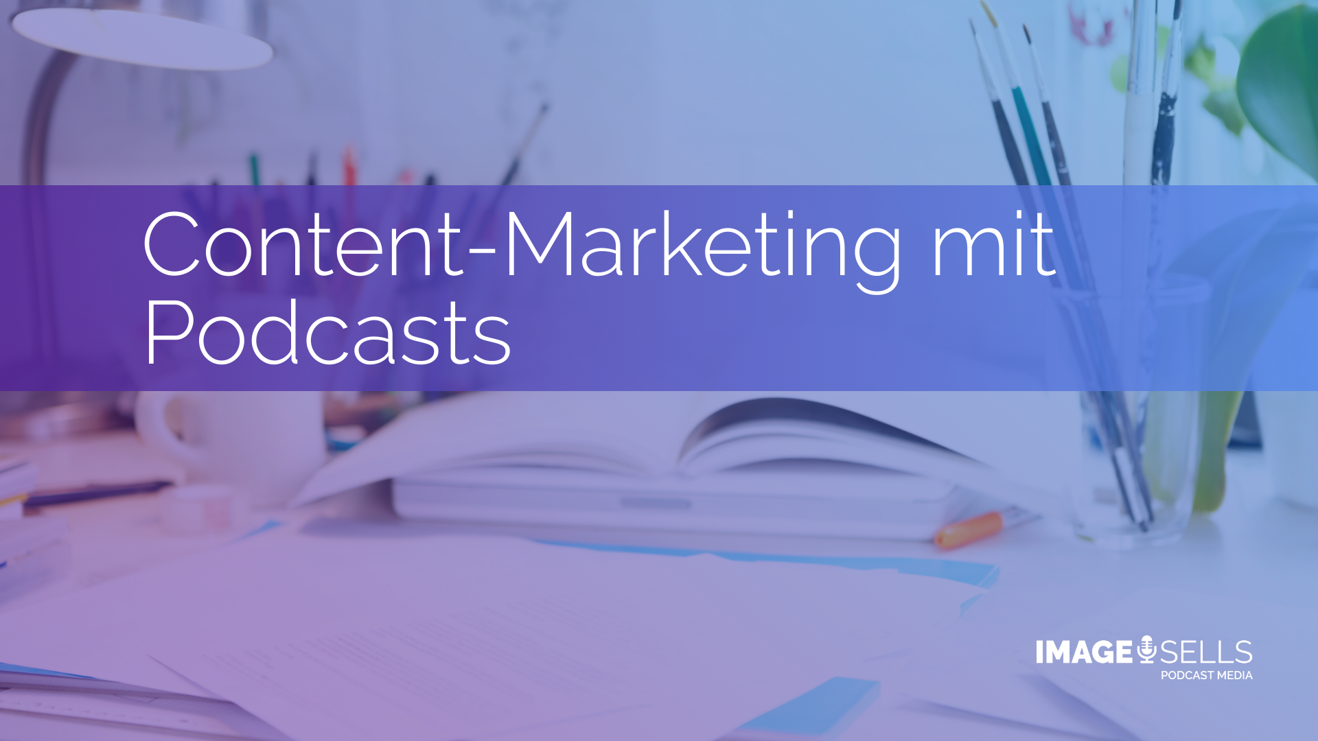 Content-Marketing mit Podcasts