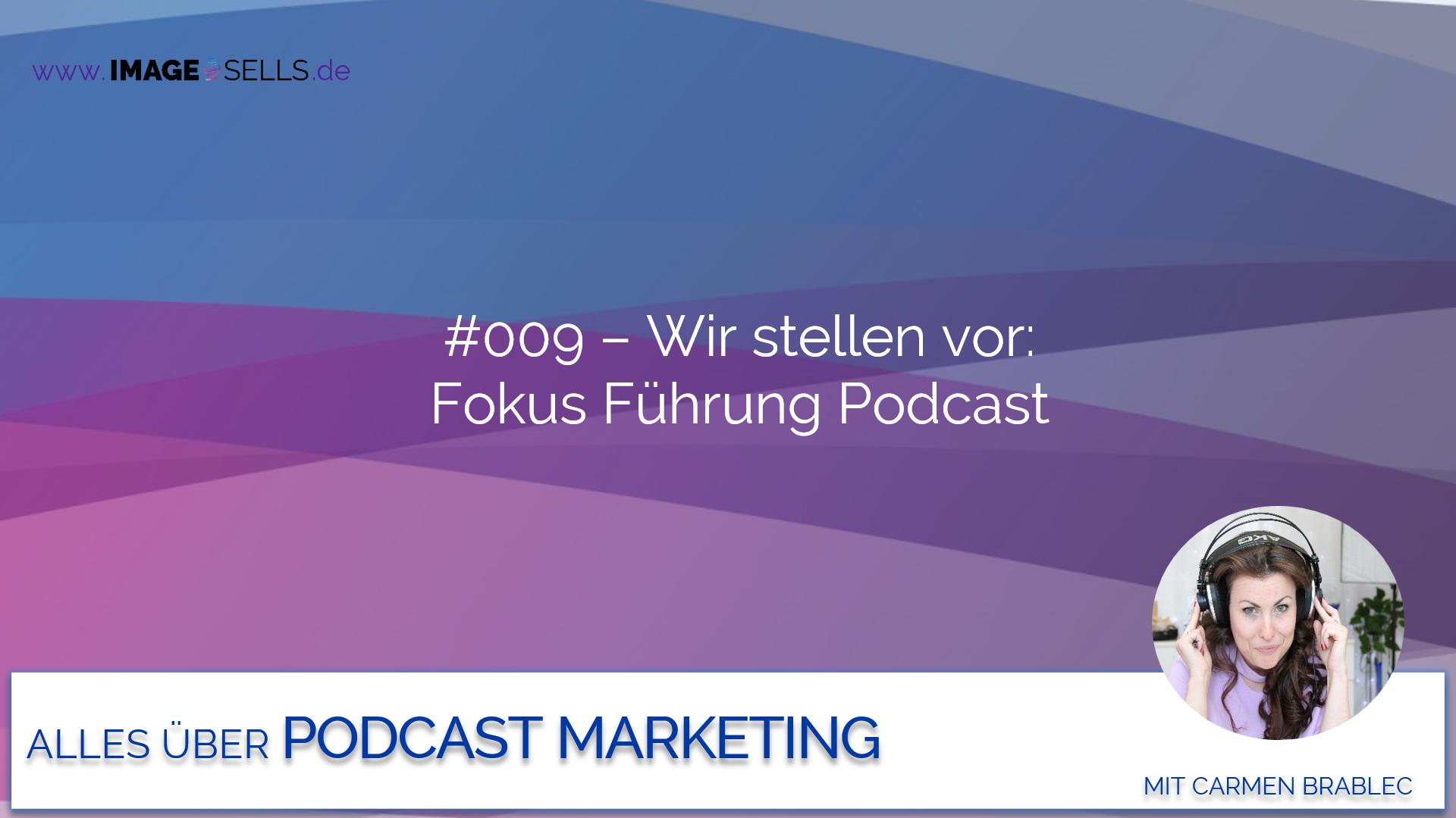 Wir stellen vor: Fokus-Führung Podcast – #009