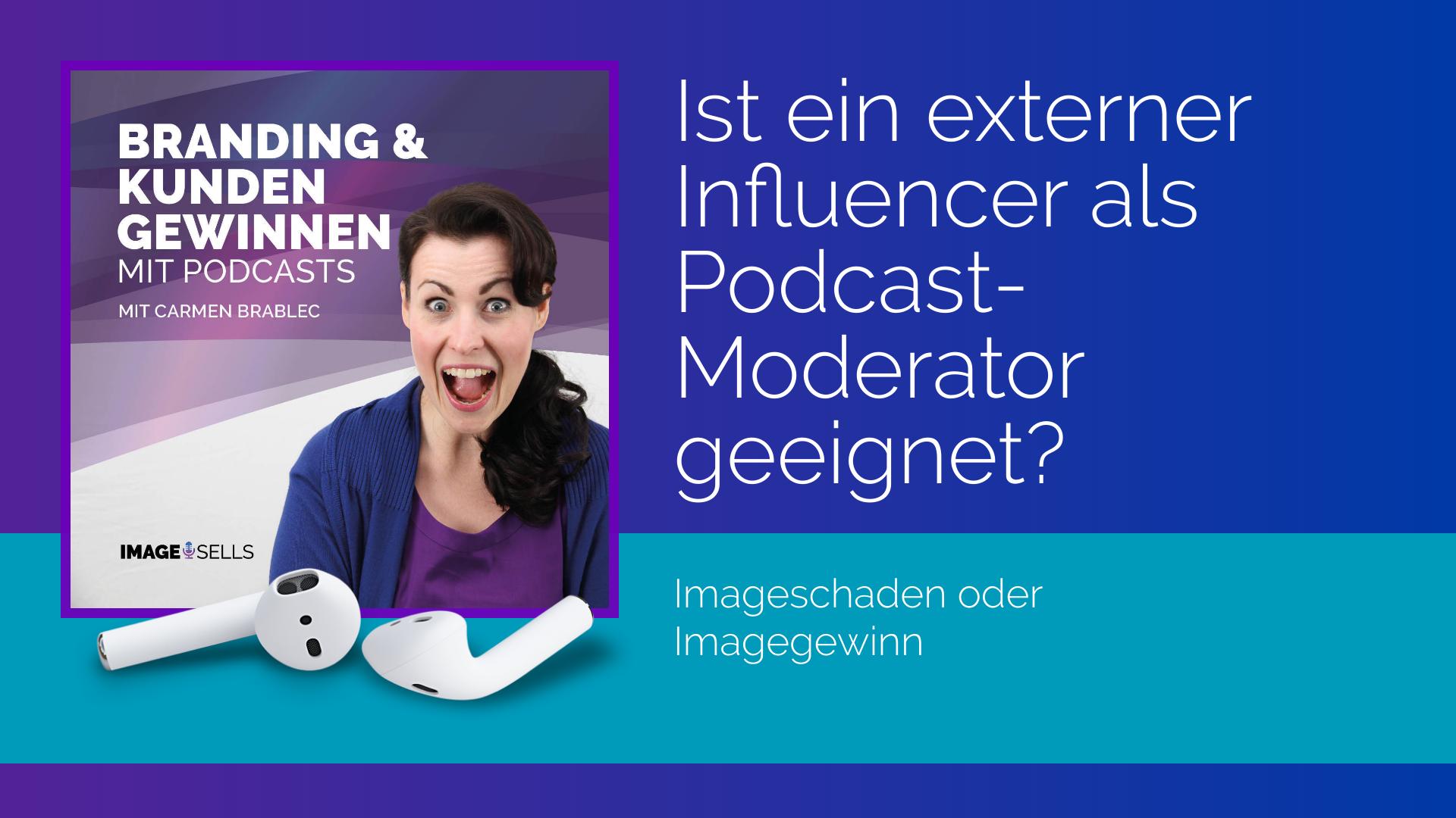 Ist ein externer Influencer als Moderator geeignet? – Imageschaden oder Imagegewinn
