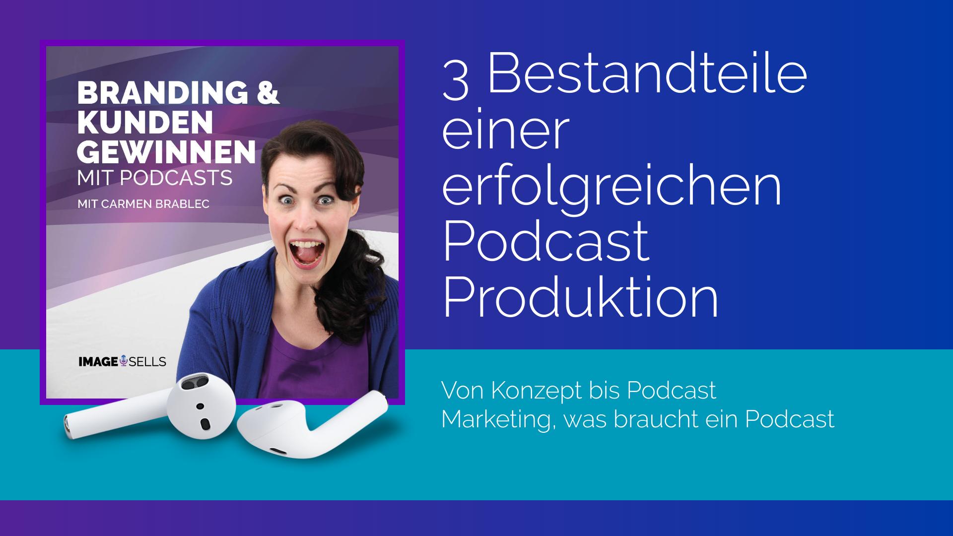 3 Bestandteile einer erfolgreichen Podcast Produktion