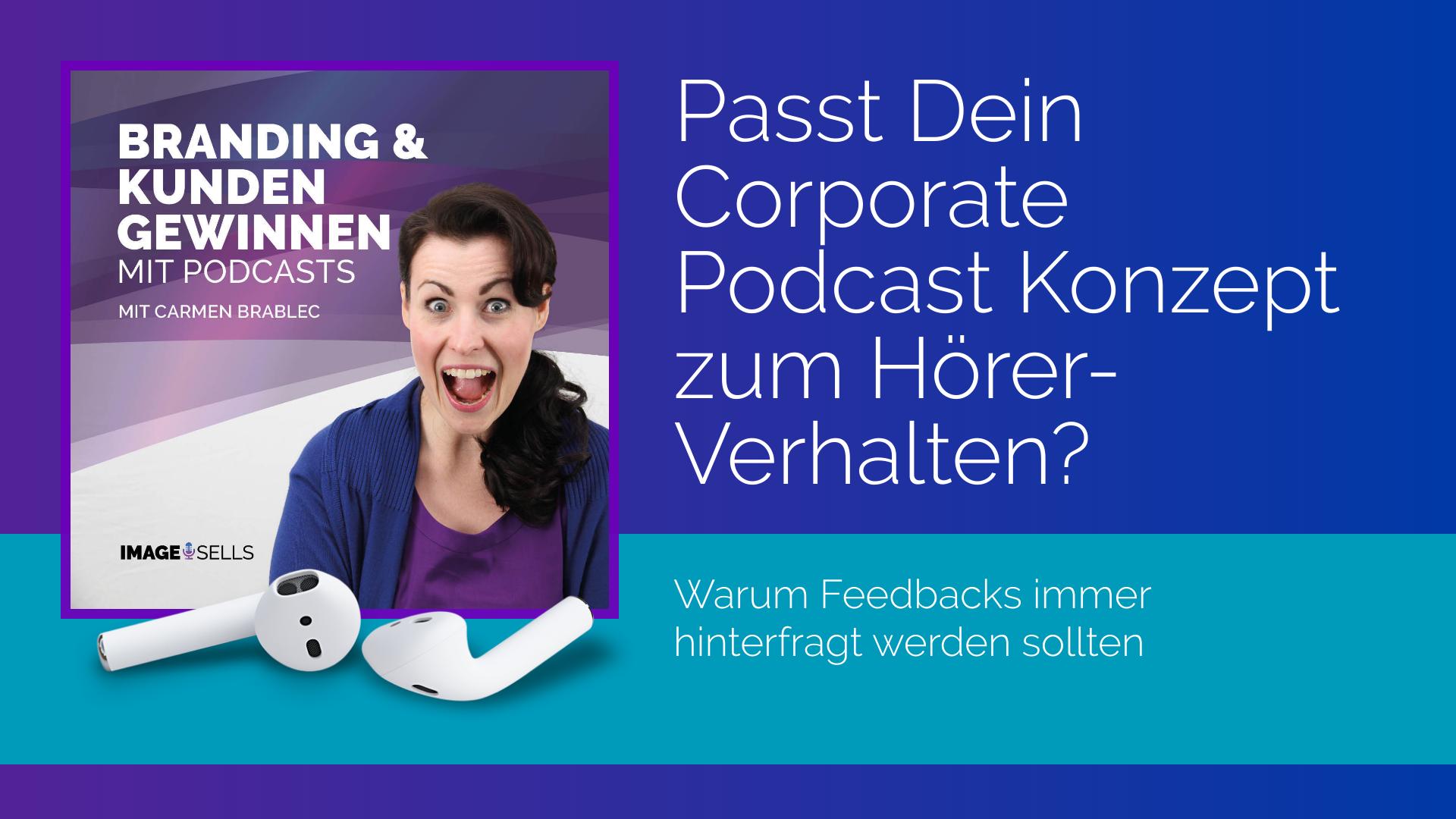 Passt Dein Corporate Podcast Konzept zum Hörer-Verhalten?