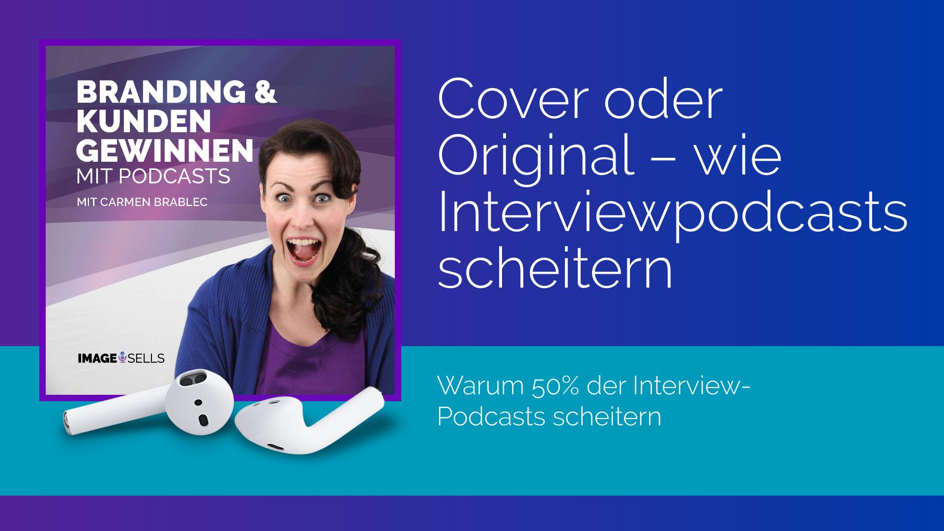 Cover oder Original – so scheitert Dein Interviewpodcast