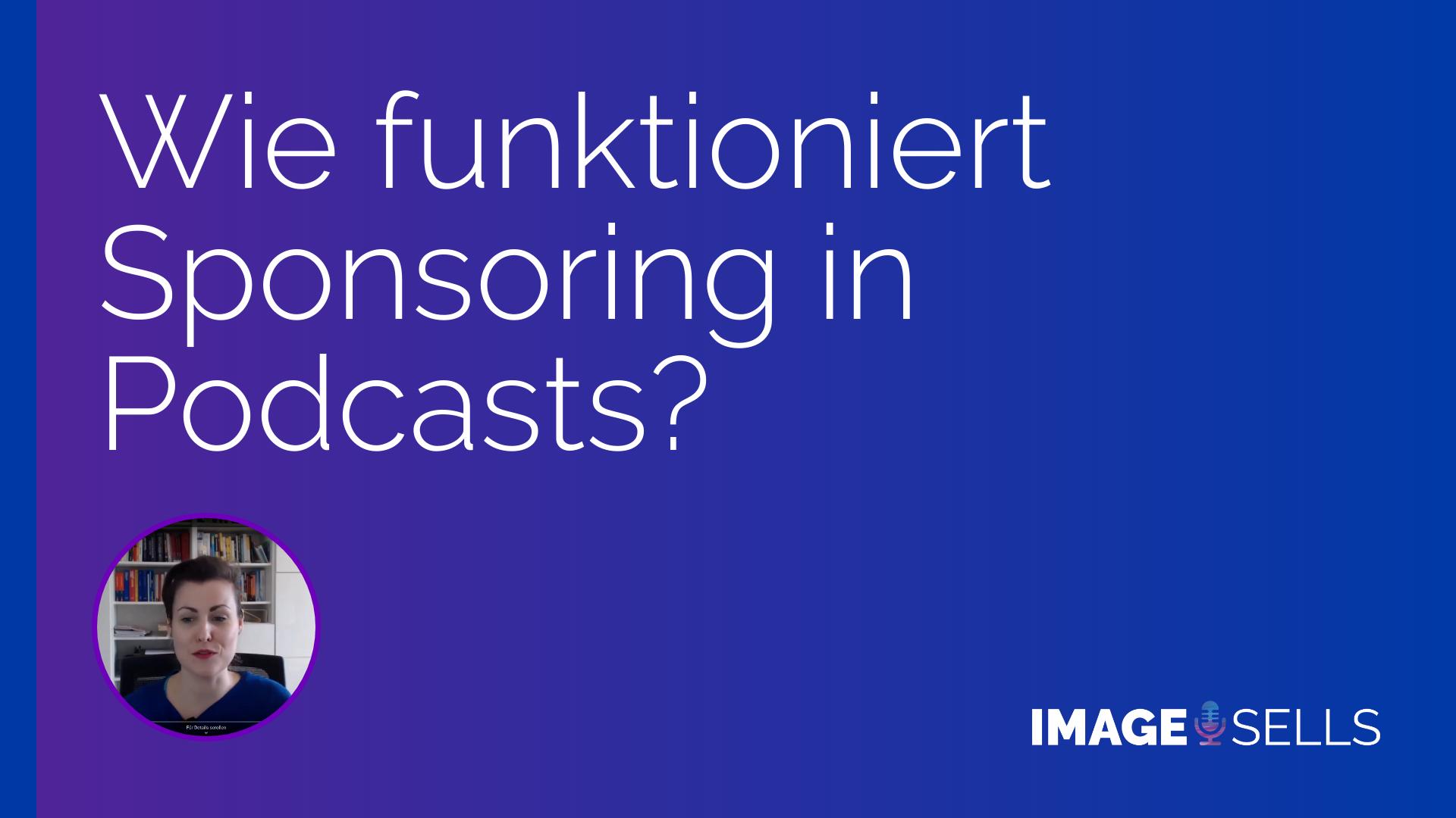 Wie funktioniert Sponsoring im Podcast