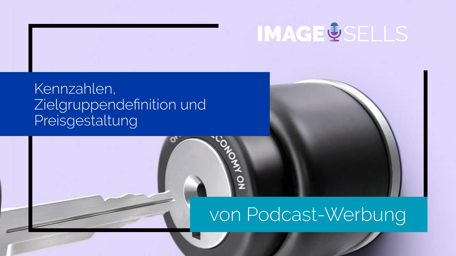 Kennzahlen, Zielgruppendefinition, Preisgestaltung von Podcast Werbung