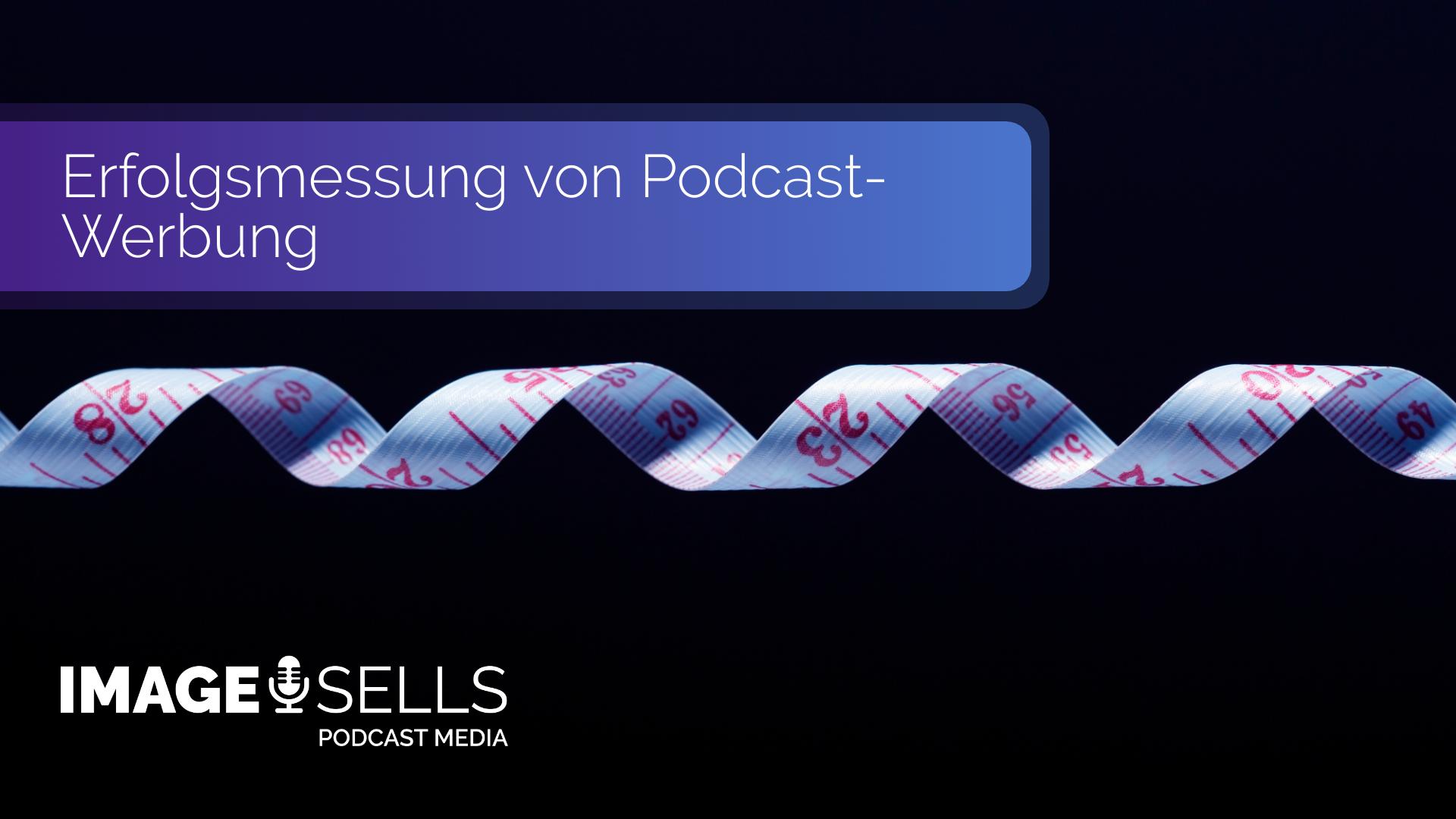 Erfolgsmessung von Podcast-Werbung