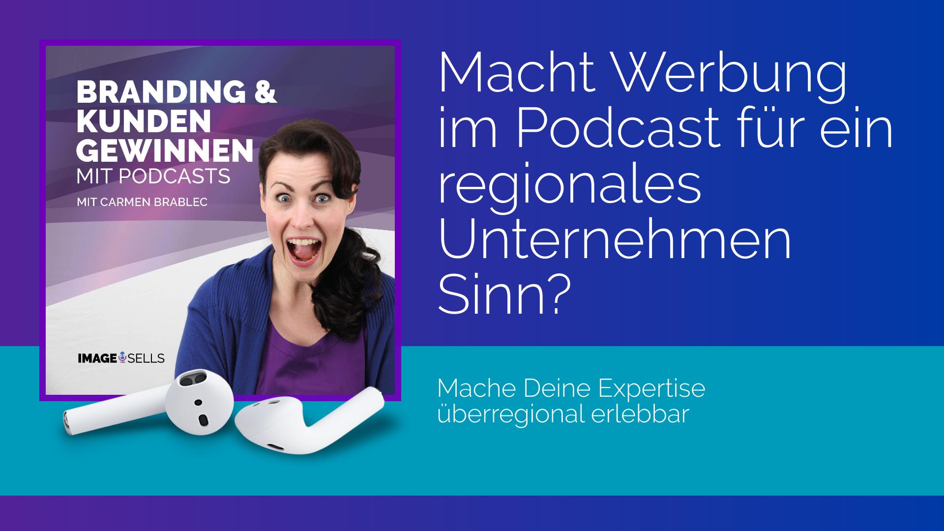 Macht Werbung im Podcast für ein regionales Unternehmen Sinn?