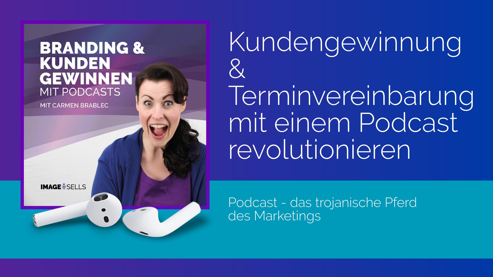 Revolutioniere Deine Kundengewinnung und Terminvereinbarung mit einem Podcast
