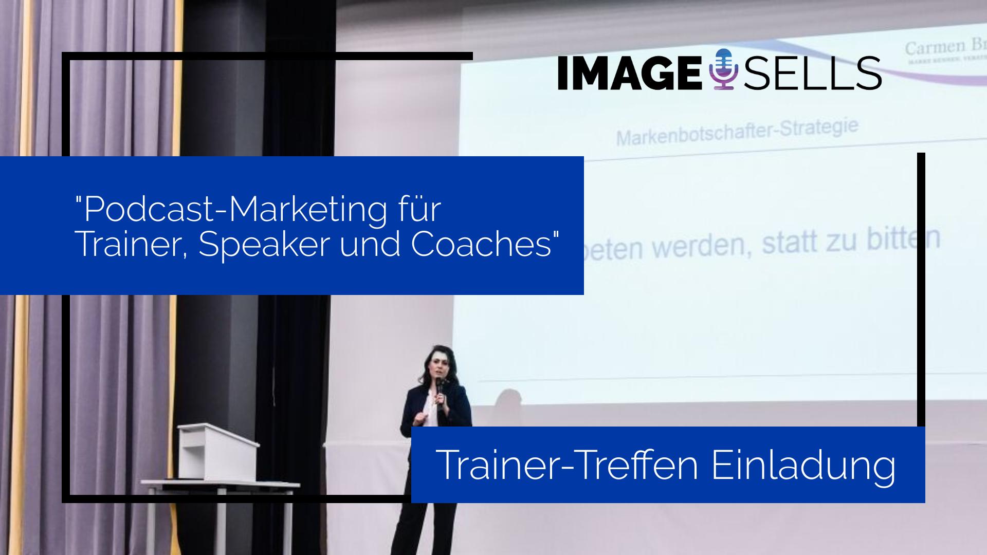 Trainertreffen Einladung – 25.09.20 – Podcast Marketing für Trainer, Speaker und Coaches