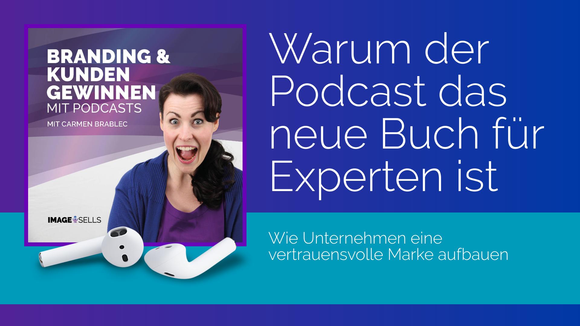Warum der Podcast das neue Buch für Experten ist