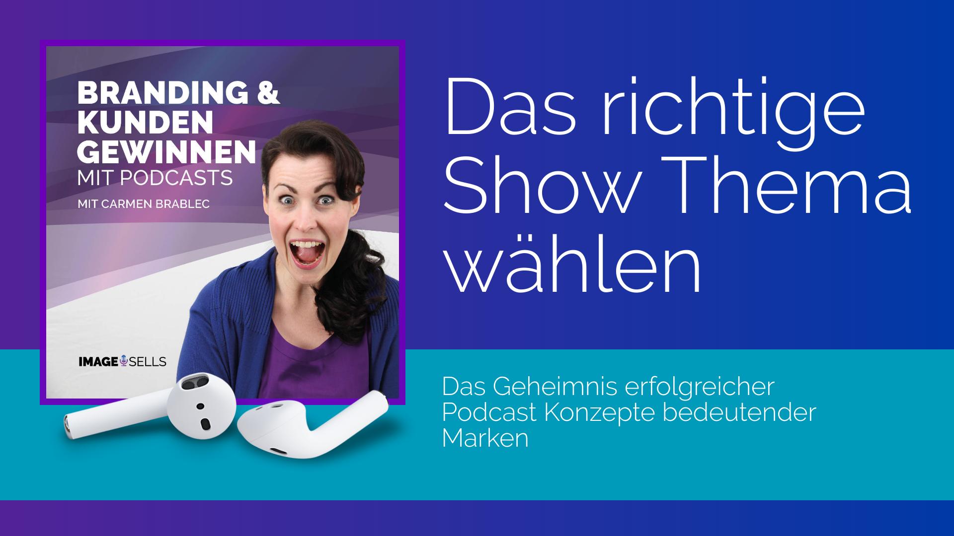 Das richtige Show Thema wählen – Das Geheimnis erfolgreicher Podcast Konzepte bedeutender Marken