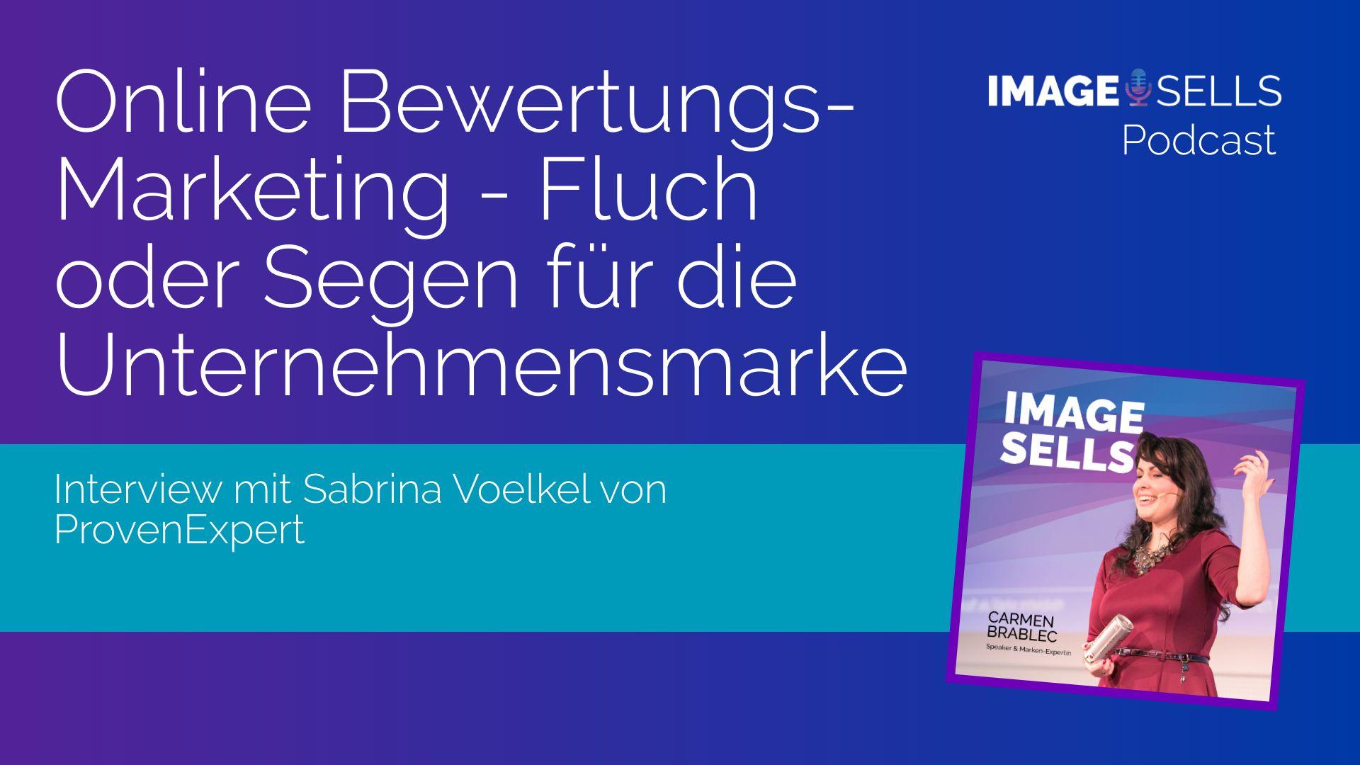 Online Bewertungs-Marketing – Fluch oder Segen für die Unternehmensmarke? Mit Sabrina Völkel von ProvenExpert – ISP #034