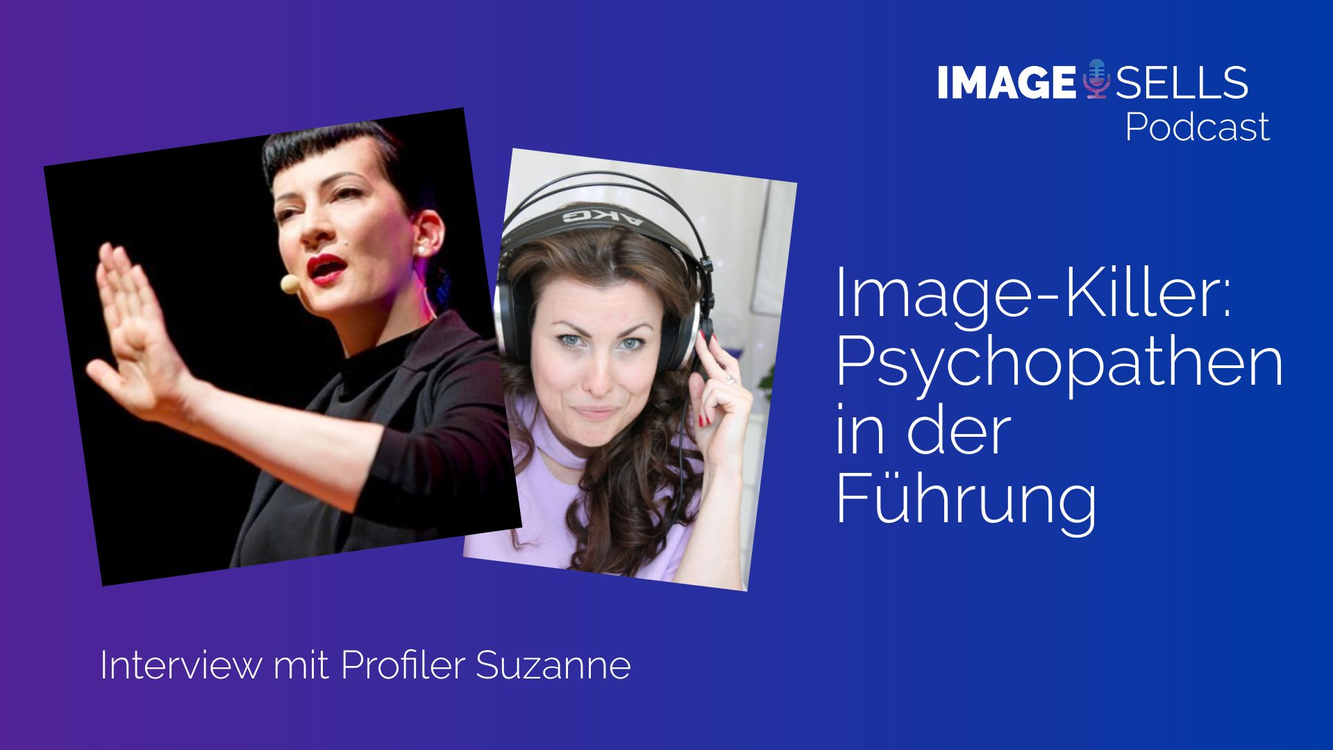 Image-Killer Psychopathen in der Führung mit Profiler Suzanne Grieger-Langer – ISP #038