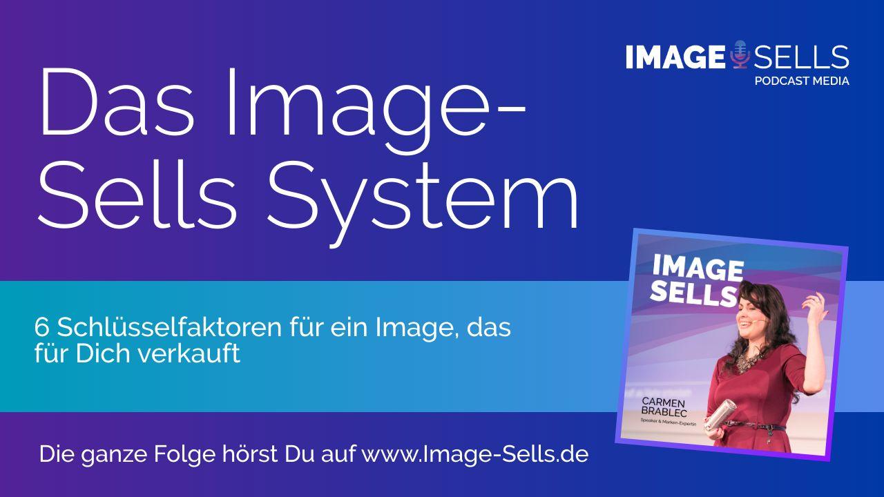 Das Image-Sells System – die 6 Schlüsselfaktoren zu einem Image, das für Dich verkauft